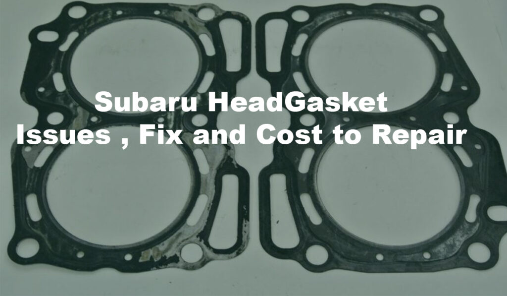 Subaru Head Gasket Problems Explained Repair Replacement Cost When It Runs Automobile Blog
