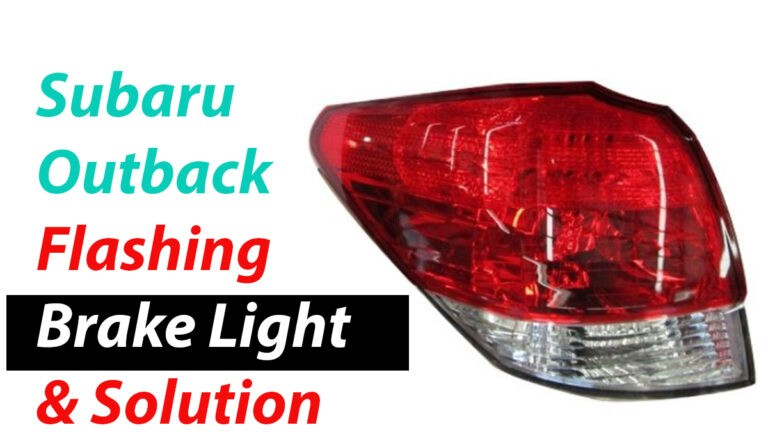 5 Reasons For Subaru Outback Flashing Brake Light & Solution